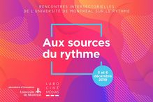 "The MIL Campus of the Université de Montréal will be hosting a cross-sector and transdisciplinary discussion on December 5-6 on ""The Sources of Rhythm."""